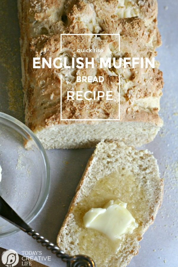 English Muffin Bread Recipe | Made with quick rise or rapid rise yeast | Slice and toast | Breakfast breads | Homemade from scratch English Muffin Bread | Click to grab the recipe | TodaysCreativeLife.com