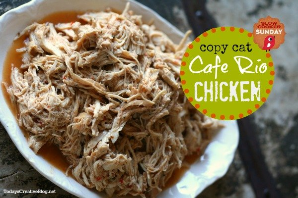 Cafe Rio Recipe- Shredded Chicken - Today's Creative Blog