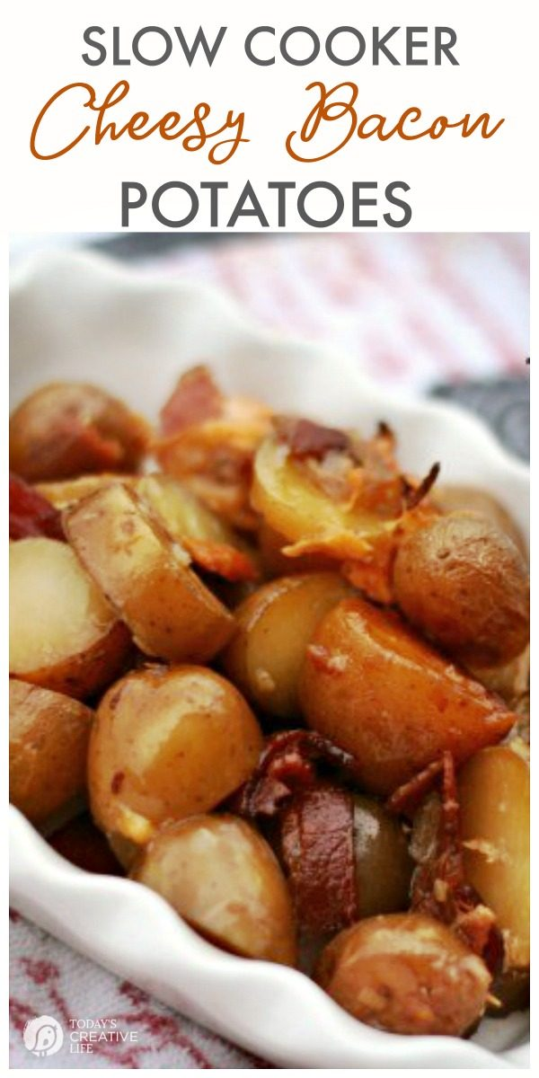 Crockpot Cheese Bacon Potatoes | Slow Cooker Cheesy Potatoes with bacon | Side dish recipe ideas | Potato recipes | Family friendly recipes | TodaysCreativeLife.com