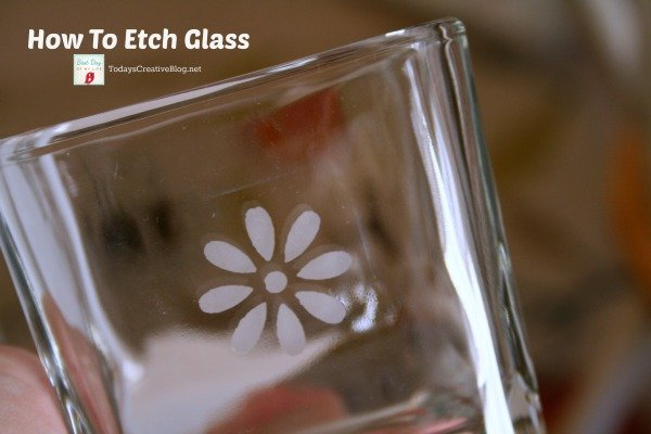 how to etch glass - TodaysCreativeBlog.net