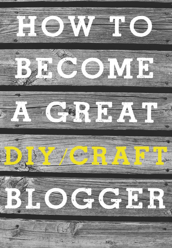 How to Become A Craft Blogger | TodaysCreativeBlog.net