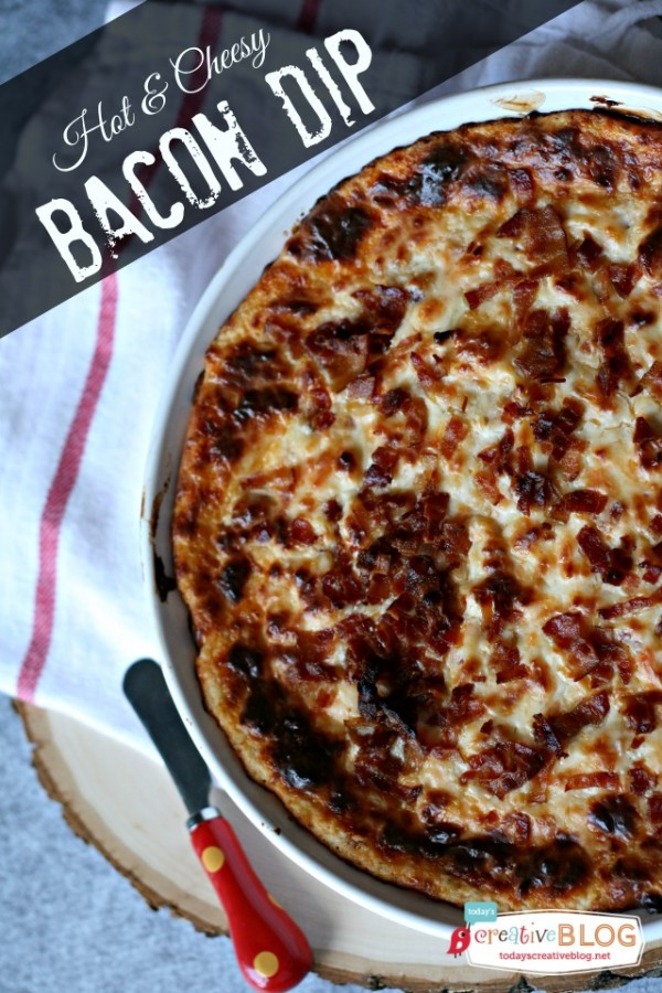 Hot Bacon Dip Recipe | TodaysCreativeBlog.net