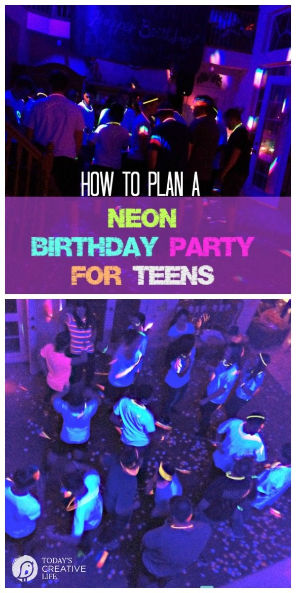 How to Plan a Neon Birthday Party for Teens | Teen Dance Party Ideas | Party Planning for young adults | Neon glow in the dark Dance Party | TodaysCreativeLife.com