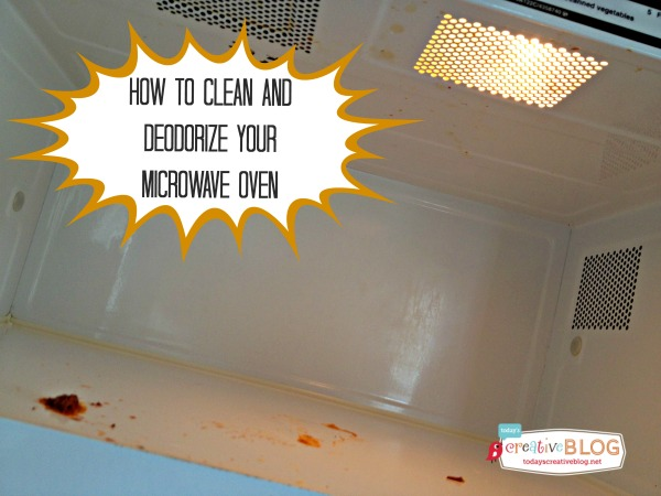 How to Clean and Deodorize A Microwave | TodaysCreativeBlog.net