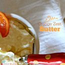 Orange Zest Butter | TodaysCreativeBlog.net