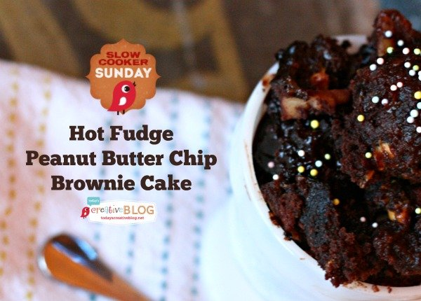 Crockpot Hot Fudge Peanut Butter Chip Brownie Cake - Today's Creative ...