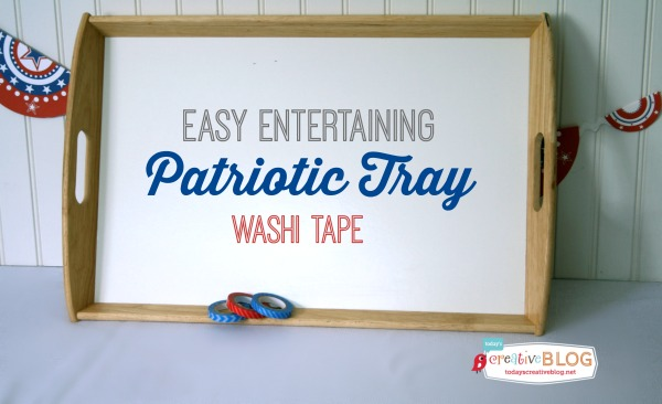 Easy Entertaining Washi Tape Tray | TodaysCreativeBlog.net