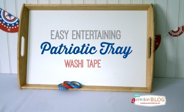 Easy Entertaining Washi Tape Tray | Free Patriotic Printables | Red White and Blue, 4th of July, Fourth of the July Party Printables. Bottle Wrappers, Banners, Patriotic Door Decor | Click the photo for your free downloads. TodaysCreativeLife.com