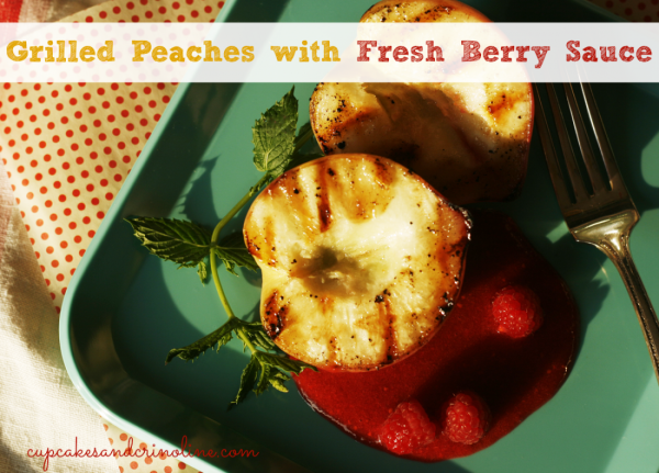Grilled Peaches with Fresh Berry Sauce | TodaysCreativeBlog.net