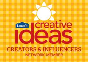 Lowe's Creative Ideas Bloggers