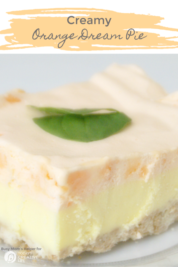 Creamy Orange Dream Pie | Summer Dessert Ideas | Creamsicle pie recipe | TodaysCreativeLife.com