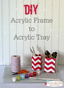 DIY Acrylic Tray | TodaysCreativeBlog.net