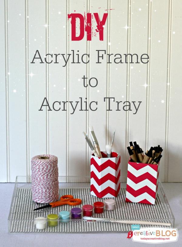 DIY Acrylic Tray | TodaysCreativeBlog.net