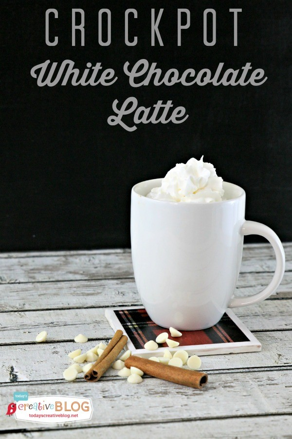 Crockpot White Chocolate Latte | Slow Cooker Hot drinks for fall and winter | TodaysCreativeLife.com