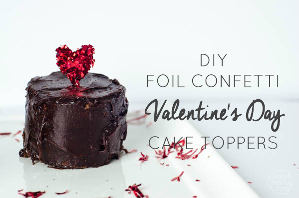 Diy Confetti Valentine S Day Cake Toppers Today S Creative Life