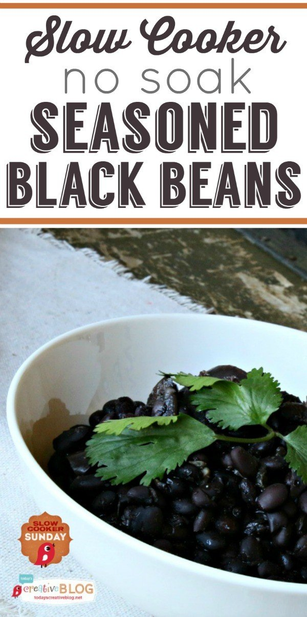 Slow Cooker Seasoned Black Beans No soak | TodaysCreativeBlog.net