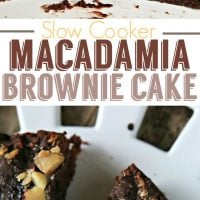Slow Cooker Macadamia Brownie Cake