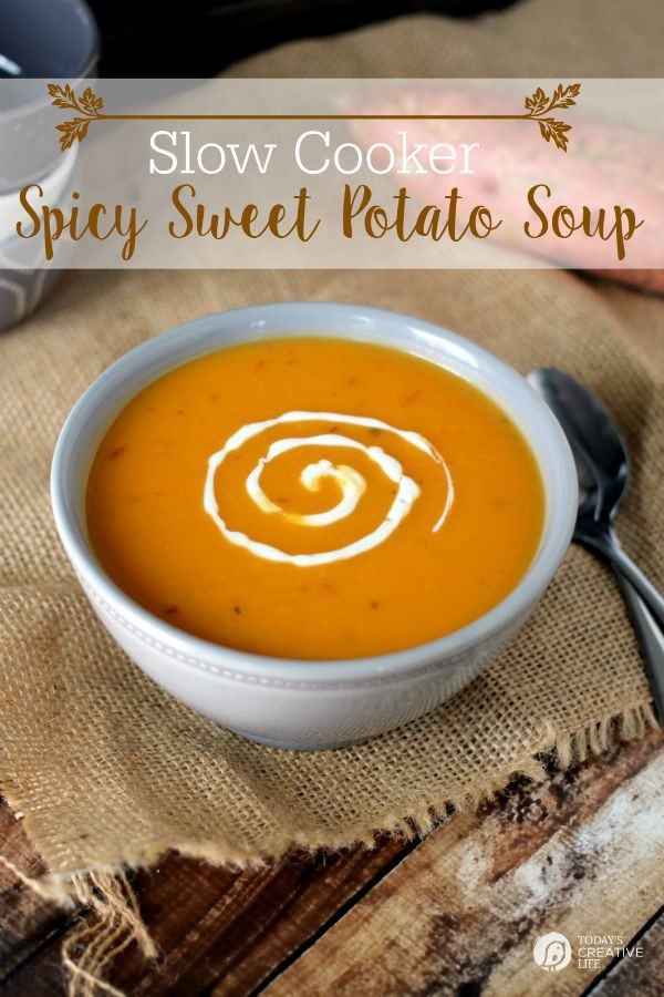 Slow Cooker Spicy Sweet Potato Soup   Easy Crock Pot soups are so good in the fall and winter! This healthy Sweet Potato soup makes a complete meal with some crusty bread and a salad!   See the recipe on TodaysCreativeLife.com
