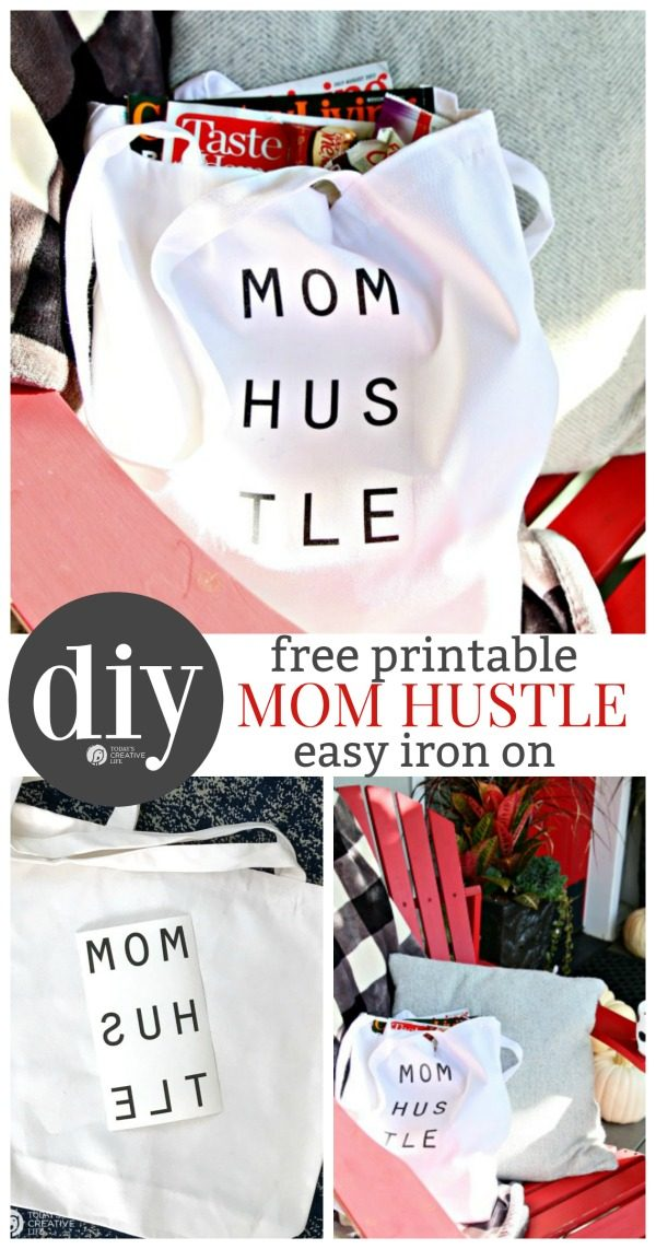 DIY Mom Hustle Tote | Free Printable iron on transfer craft idea. DIY Tutorial | TodaysCreativeLife.com