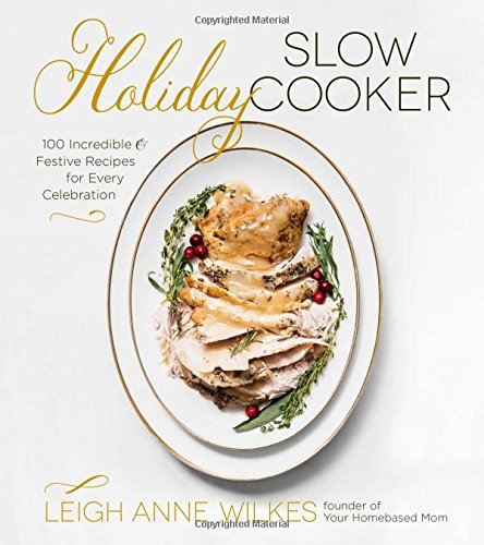 Holiday Slow Cooker by LeighAnne Wilkes
