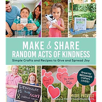 Make & Share Random Acts of Kindness by Mique Provost