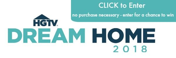 HGTV Dream Home Click to Enter for a chance to win