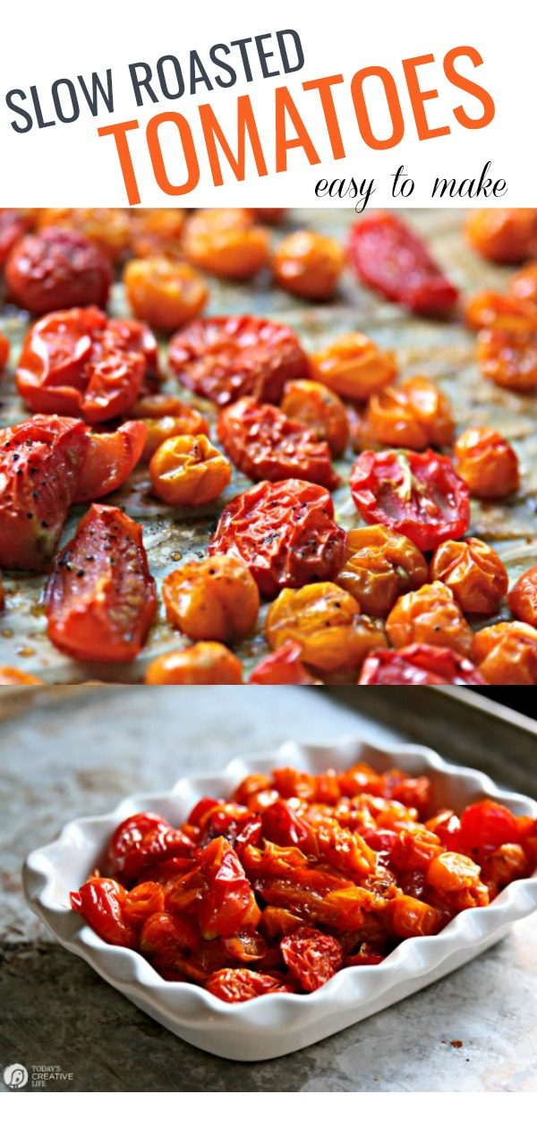 Slow Roasted Tomatoes Recipe | Olive Oil, garlic, sea salt and brown sugar! Whole Cherry Tomatoes and regular tomatoes | easy to make | TodaysCreativeLife.com