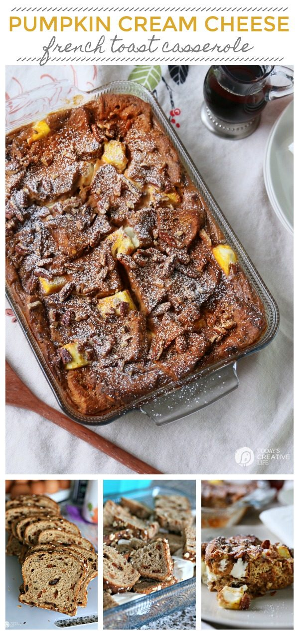 Pumpkin Cream Cheese French Toast Casserole | Overnight French Toast Casserole | Breakfast Recipes | Cinnamon Raisin Bread | TodaysCreativeLife.com