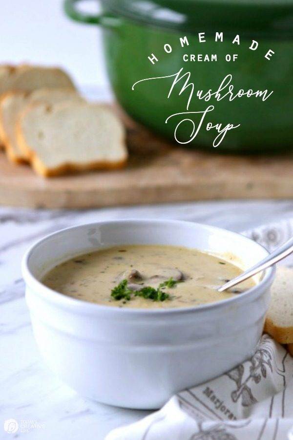 Homemade Cream of Mushroom Soup Recipe | This quick and easy recipe is creamy and full of mushrooms | Gluten free | Fresh ingredients | TodaysCreativeLife.com